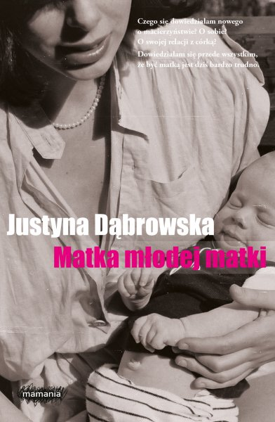 Matka młodej matki, Justyna Dąbrowska